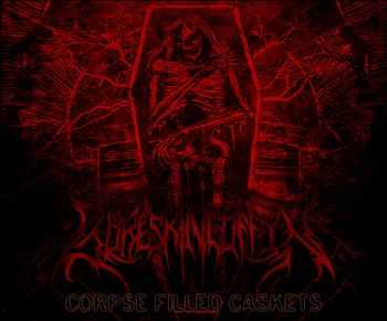GoreSkinCoffin - Corpse Filled Caskets (2013)