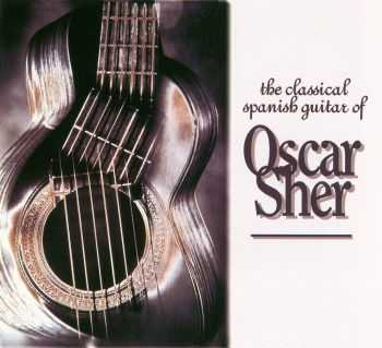 Oscar Sher - The Classic Spanish Guitar (1996) FLAC