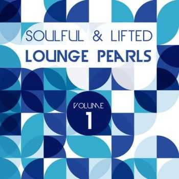 VA - Soulful and Lifted Lounge Pearls, Vol. 1 (A Great Collection of Groovy Lounge Traxx) (2013)