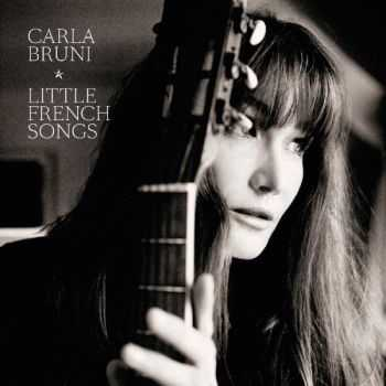 Carla Bruni - Little French Songs (2013) FLAC
