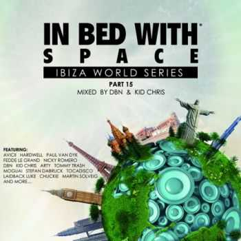 In Bed With Space Part 15 (Mixed By Dbn & Kid Chris) (2013)