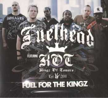 Fuelhead Feat. K.O.T. - Fuel For The Kingz (2013)