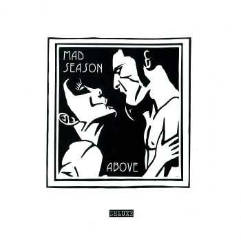 Mad Season - Above [Deluxe Edition] (2013) FLAC