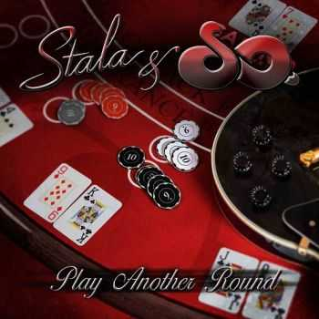 Stala & So. – Play Another Round (2013)