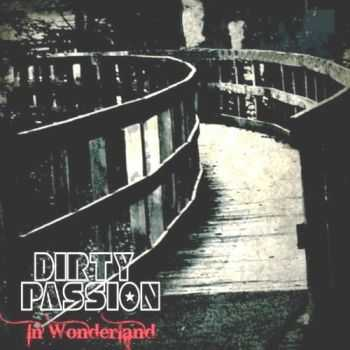 Dirty Passion - In Wonderland (2012)