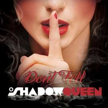 Shadowqueen – Don't Tell (2013)