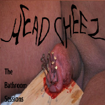 Head Cheez - The Bathroom Sessions (2012)