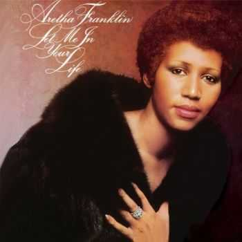Aretha Franklin - Let Me in Your Life (1974)