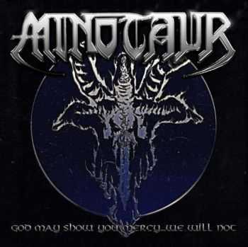 Minotaur - God May Show You Mercy...We Will Not (2009) [LOSSLESS]