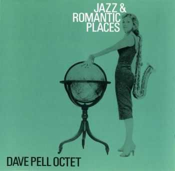 Dave Pell Octet - Jazz & Romantic Places (1955)