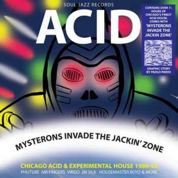 VA - Acid: Mysterons Invade The Jackin' Zone - Chicago Acid & Experimental House 1986-1993 (2013)
