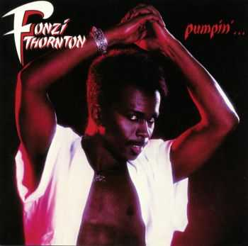 Fonzi Thornton - Pumpin'... 1984 [Expanded Edition] (2011) HQ