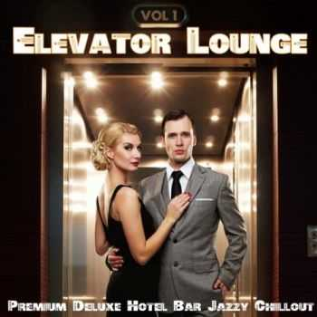 VA - Elevator Lounge (Premium Deluxe Hotel Bar Jazzy Swing Cafe Chillout Collection) (2013)