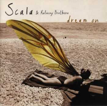 Scala And Kolacny Brothers - Dream On [2CDs] (2004)