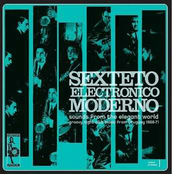 Sexteto Electronico Moderno - Sounds From The Elegant World (2005)