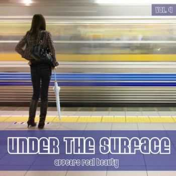 VA - Under The Surface Appears Real Beauty Vol 4 (2011)