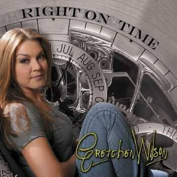 Gretchen Wilson - Right On Time (2013)