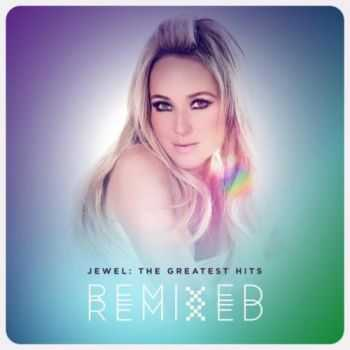 Jewel - The Greatest Hits Remixed (2013)