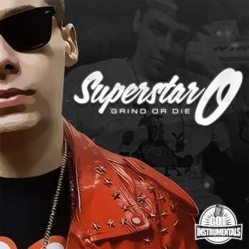 SuperStar O - Grind Or Die (Instrumentals) (2013)