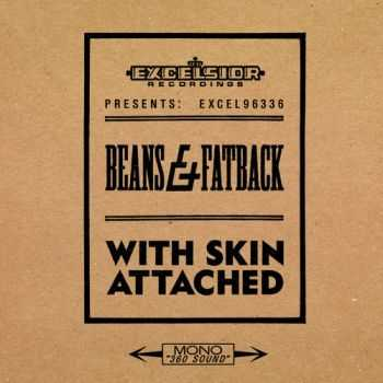 Beans & Fatback - With Skin Attached (2013)