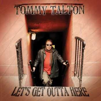 Tommy Talton - Let's Get Outta Here (2012)