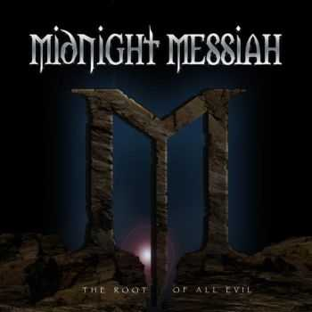 Midnight Messiah - The Root of All Evil (2013)