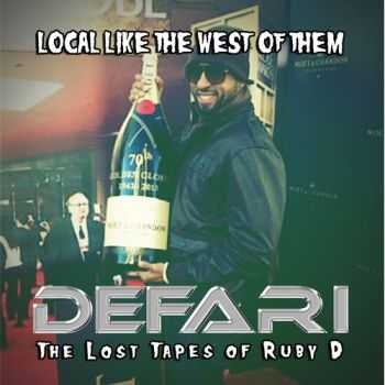 Defari - Local Like The West Of Them: The Lost Tapes Of Ruby D (2013)