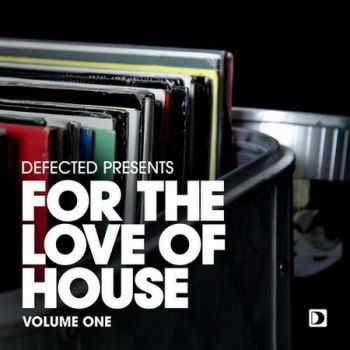 Defected Presents For The Love Of House Volume 1 (2013)
