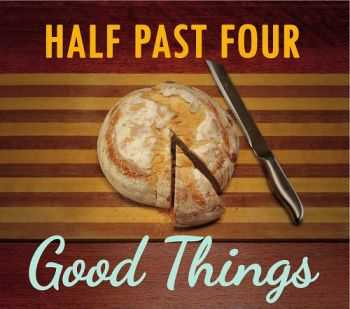 Half Past Four – Good Things (2013)