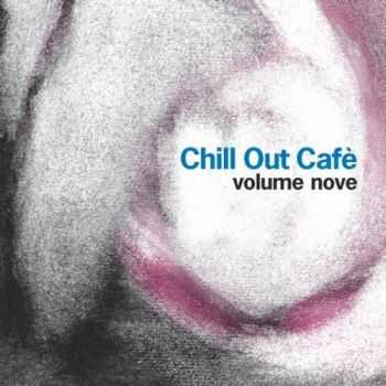 VA - Chill Out Cafe, Vol.9 (2013)