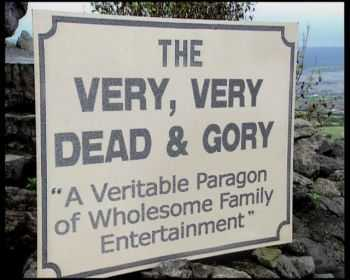Very, Very Dead & Gory - A Veritable Paragon of Wholesome Family Entertainment (1994)