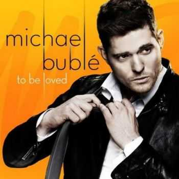 Michael Bublé - To Be Loved (2013) FLAC