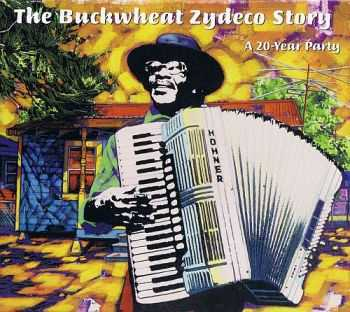 Buckwheat Zydeco - The Buckwheat Zydeco Story: A 20-Year Party (1999)