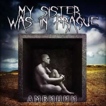 My Sister Was in Prague � ������� [Single] (2013)