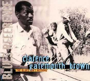 Clarence 'Gatemouth' Brown - The Blues Ain't Nothing (1972)