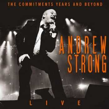 Andrew Strong - The Commitments Years And Beyond Live (2013)