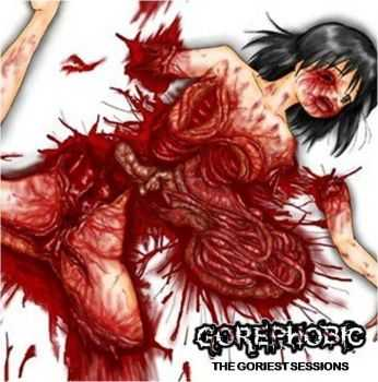 Gorephobic - The Goriest Sessions (Demo) (2012)