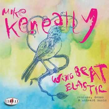 Mike Keneally - Wing Beat Elastic: Remixes, Demos and Unheard Music (2013)