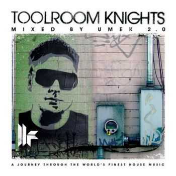 Toolroom Knights Mixed By UMEK 2.0 (2013)