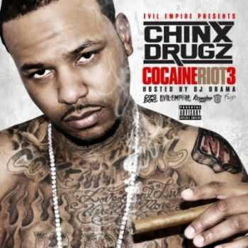 Chinx Drugz - Cocaine Riot 3 (2013)