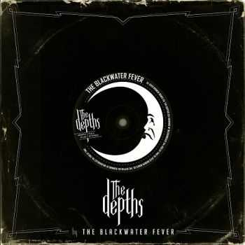 The Blackwater Fever - The Depths (2013)
