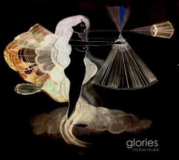 Glories - Mother Reverb (2013)
