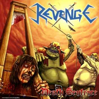 Revenge – Death Sentence – Bang Your Head (Re-Issue) (2013)