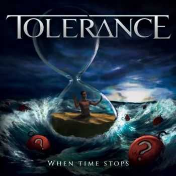 Tolerance - When Time Stops (2013)