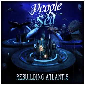People In The Sea - Rebuilding Atlantis (EP) (2013)