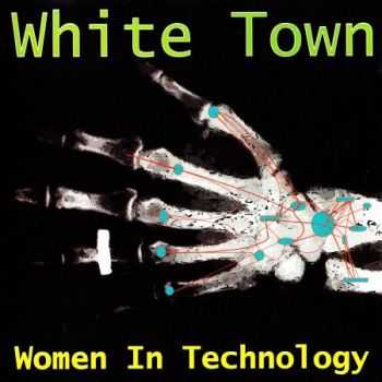 White Town - Women In Technology (1997) (Lossless) + MP3