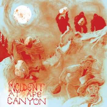 V.A. - Incident At Ape Canyon (2013)