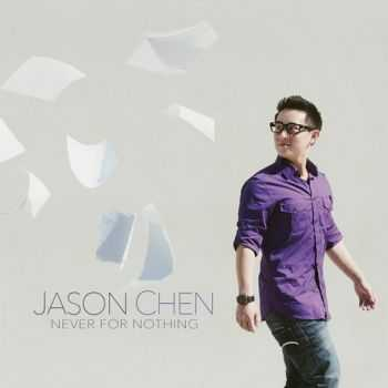 Jason Chen - Never for Nothing (2013)