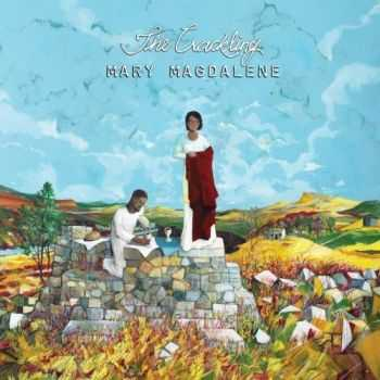 The Crackling - Mary Magdalene (2013)