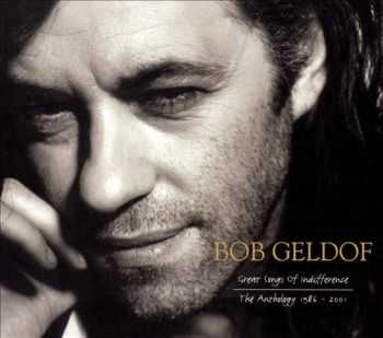Bob Geldof - Great Songs of Indifference - The Anthology 1986-2001 [Box Set] (2005)